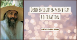 Osho Enlightenment Day Celebration @ Osho Nirvana | Valley Center | California | United States