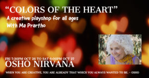 Colors of the heart : A Creative Playshop for All Ages with Ma Prartho @ Osho Nirvana