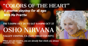 Colors of the heart : A Creative Playshop for All Ages with Ma Prartho @ Osho Nirvana | Valley Center | California | United States