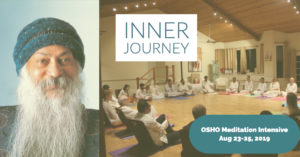 Inner Journey  - OSHO Meditation Intensive- August 23-25 @ Valley Center | California | United States