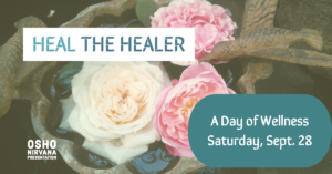 Heal the Healer : A Day of Wellness @ Osho Nirvana