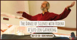 The Dance of Silence - A Sufi-Zen Gathering. @ Osho Nirvana Ashram
