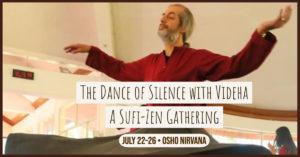 The Dance of Silence - A Sufi-Zen Gathering. @ Osho Nirvana Ashram