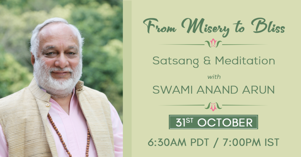 Join us for 3-hr of Meditation, satsang and sangha experience with Swami Anand Arun from the comfort of your home.