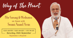 Way of the Heart - 3-hr Meditation & Satsang with Swami Anand Arun @ Zoom - Online