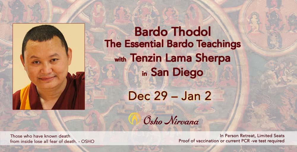 Bardo Thodol - The Essential Bardo Teachings with Tenzin Lama Sherpa @ Osho Nirvana